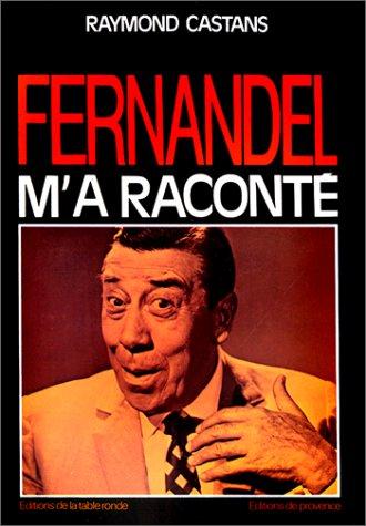 9782710312758: Fernandel m'a raconté