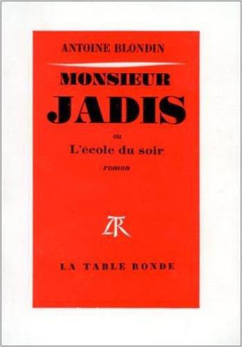 9782710314776: Monsieur Jadis ou L'Ecole du soir