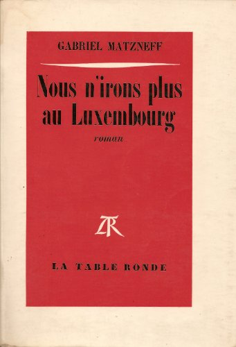 9782710315056: Nous n'irons plus au Luxembourg