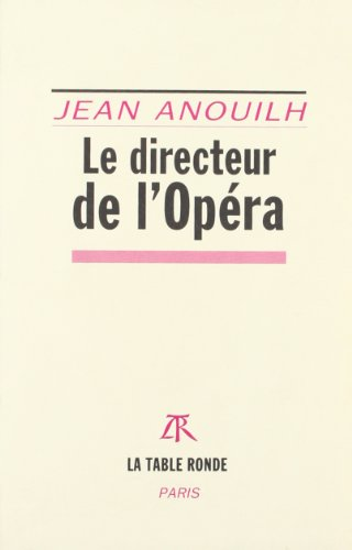 le directeur de l'opera (2710322404) by Jean Anouilh