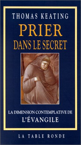 9782710323860: Prier dans le secret. La dimension contemplative de l'Evangile