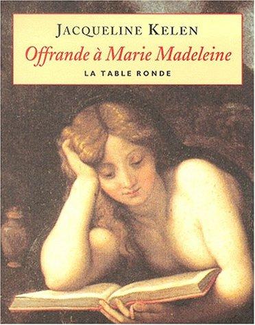 OFFRANDE À MARIE-MADELEINE: KELEN JACQUELINE