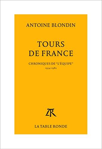 9782710324232: Tours de France: Chroniques intégrales de «L'Équipe», 1954-1982