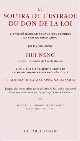 Le Soutra de l'Estrade du don de la loi: Neng, Hui; Morel, Fran�oise