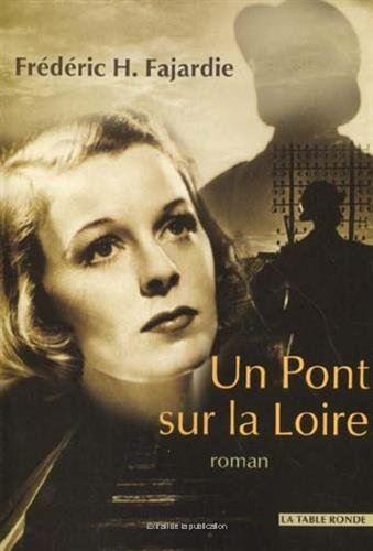 9782710324553: Un pont sur la Loire: Roman (French Edition)