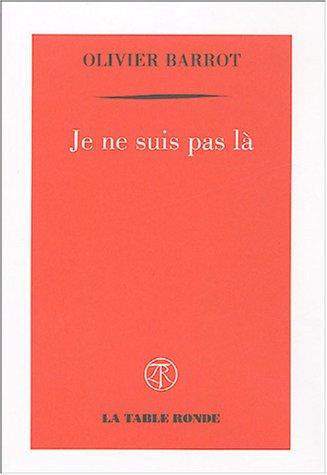 9782710325000: Je ne suis pas là (French Edition)