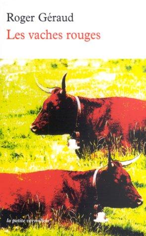 Les vaches rouges (La petite Vermillon): Géraud, Roger