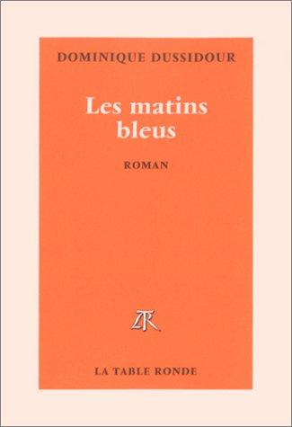 9782710325116: Les Matins bleus