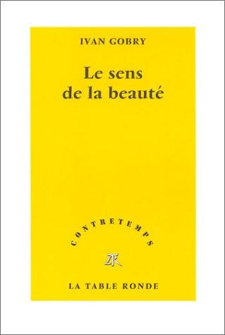 Le Sens de la beauté: GOBRY (Ivan)