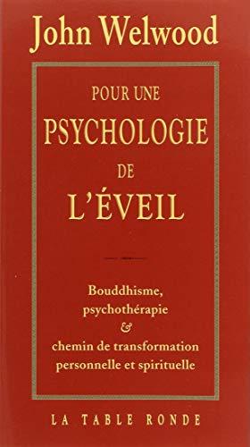 9782710326007: Pour une psychologie de l'éveil : Bouddhisme, psychothérapie et chemin de transformation personnelle et spirituelle