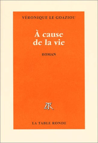 9782710326069: A cause de la vie (French Edition)