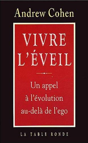 9782710326397: Vivre l'éveil : Un appel à l'évolution au-delà de l'ego