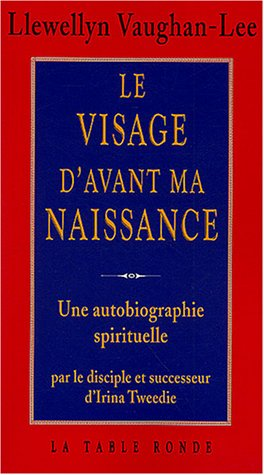 Le visage d'avant ma naissance (French Edition): Llewellyn Vaughan-Lee