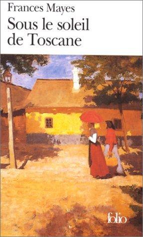 9782710326779: Sous le soleil de Toscane : Une maison en Italie