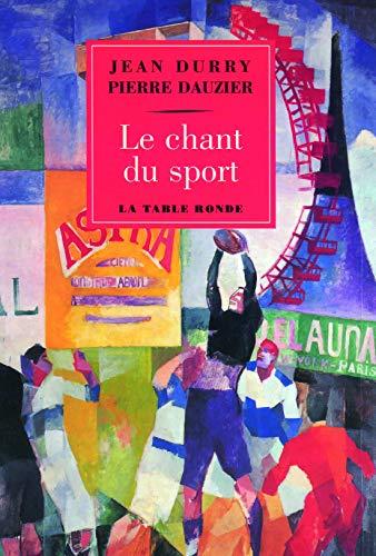 Le Chant Du Sport: Dauzier Pierre Durry
