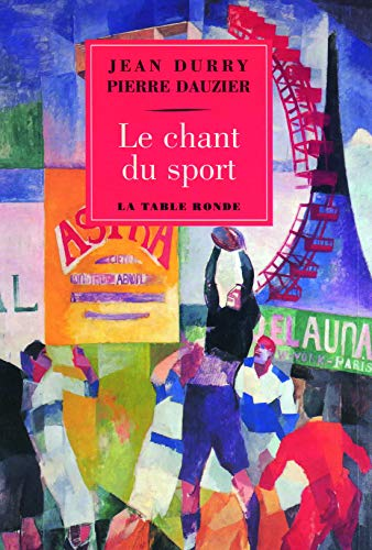 9782710327103: Le chant du sport: Histoire d'un thème et Textes choisis français et étrangers