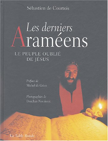 9782710327172: Les derniers Araméens: Le peuple oublié de Jésus
