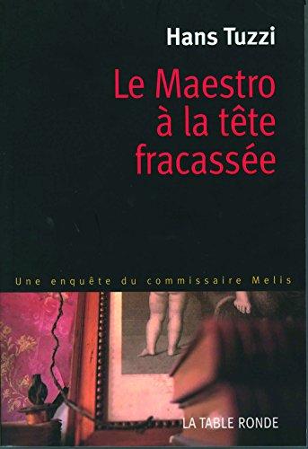 Le maestro à la tête fracassée (French Edition)