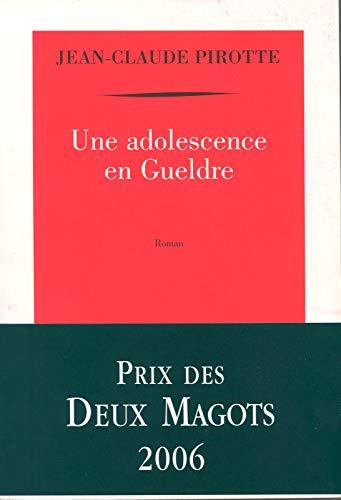 Une adolescence en Gueldre Pirotte,Jean-Claude: Pirotte,Jean-Claude