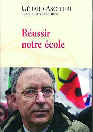 9782710328162: Réussir notre école (French Edition)