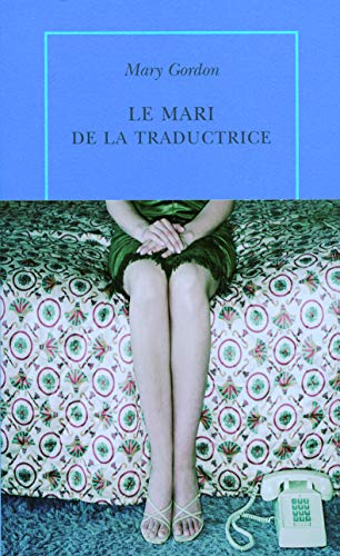 le mari de la traductrice: Mary Gordon