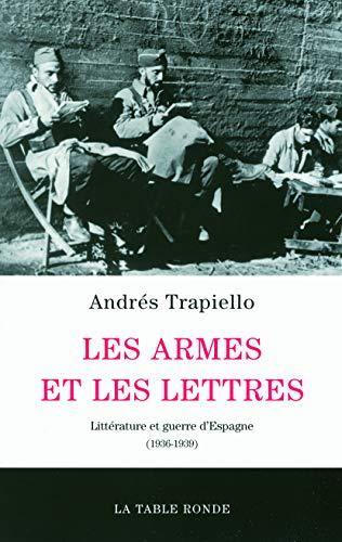 Les armes et les lettres: Littérature et: Trapiello, Andrés