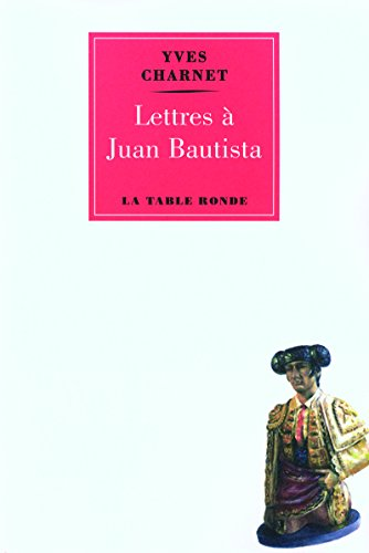 LETTRES À BAUTISTA: CHARNET YVES
