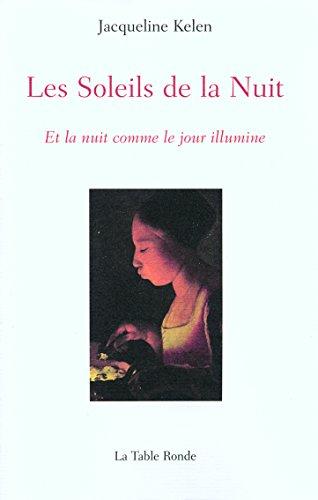 9782710330356: Les Soleils de la Nuit: Et la nuit comme le jour illumine