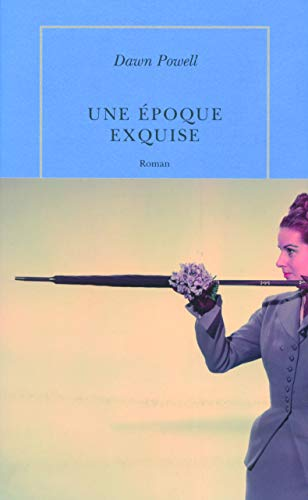 Une ?poque exquise: Dawn Powell