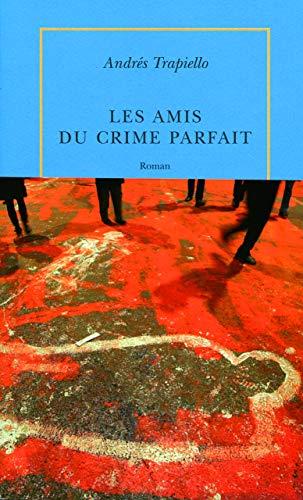 Les Amis du crime parfait (Quai Voltaire,: Trapiello, Andrés