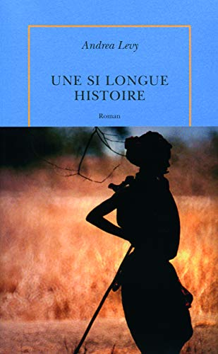 Une si longue histoire (French Edition): Andrea Levy
