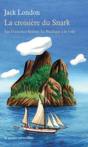 9782710331698: La croisière du Snark: San Francisco-Sydney. Le Pacifique à la voile