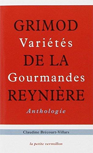 VARIÉTÉS GOURMANDES : GRIMOD DE LA REYNIÈRE ANTHOLOGIE: BR�COURT-VILLAR ...