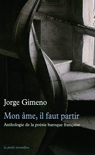 Mon âme, il faut partir: Anthologie de: Jorge Gimeno