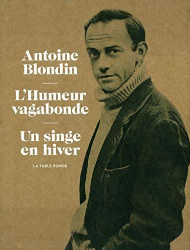 L'Humeur vagabonde - Un singe en hiver: Antoine Blondin