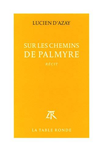 9782710369042: Sur les chemins de Palmyre