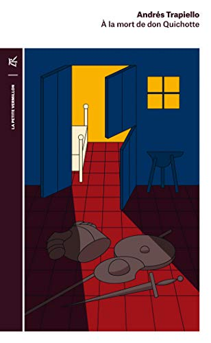 À la mort de Don Quichotte (La: Trapiello, Andrés