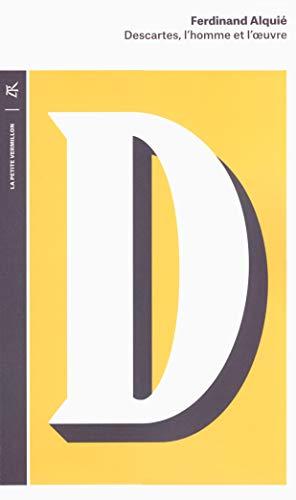 Descartes, l'homme et l'?uvre: Ferdinand Alquié