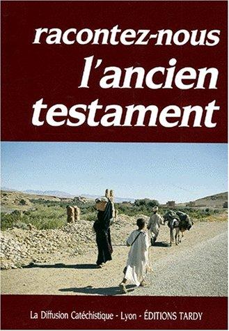 Racontez-nous l'Ancien Testament: Collectif