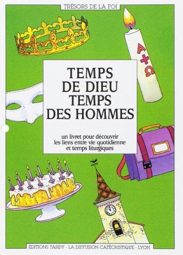 9782710503651: TEMPS DE DIEU, TEMPS DES HOMMES. Un livret pour découvrir les liens entre vie quotidienne et temps liturgique
