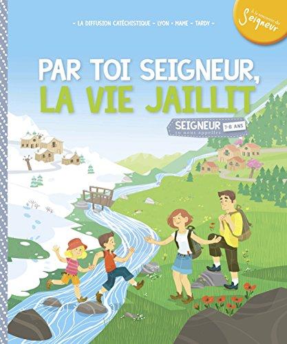 9782710505488: Par toi seigneur, la vie jaillit ! : Module 5 (7-8 ans)