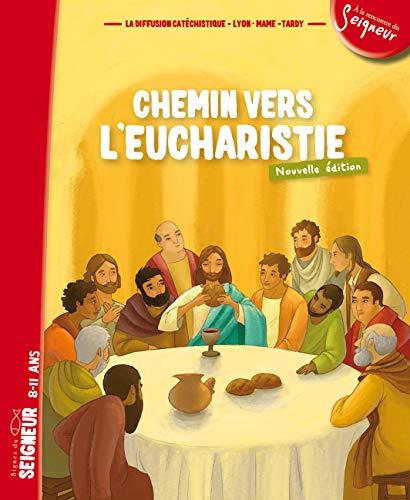 9782710505686: Chemin vers l'Eucharistie : Signes du Seigneur 8-11 ans