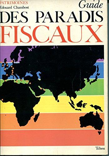 Guide des paradis fiscaux: Édouard Chambost