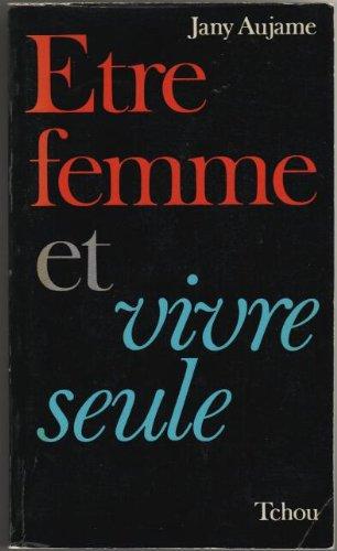 9782710702221: Etre femme et vivre seule (French Edition)