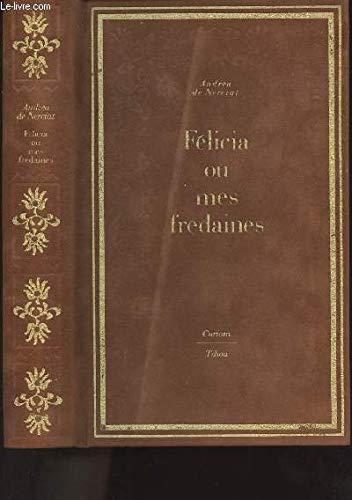 Félicia ou Mes fredaines (Curiosa): André-Robert Andréa De