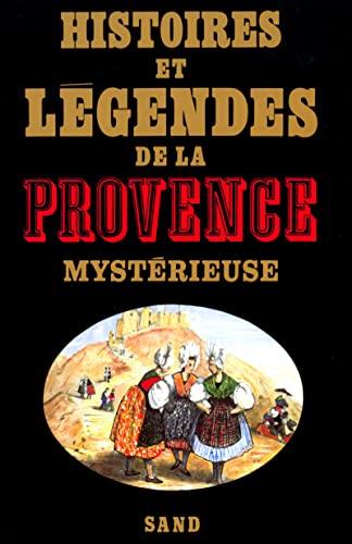 9782710703624: Histoires et Légendes de la Provence Mystérieuse