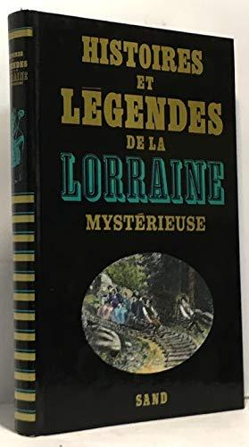 9782710703723: Histoires et légendes de la lorraine mystérieuse