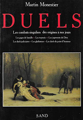 9782710704713: Duels: Les combats singuliers des origines à nos jours :les gages de bataille, les tournois, les jugements de Dieu, les gladiateurs, les duels ... les duels du point d'honneur (French Edition)