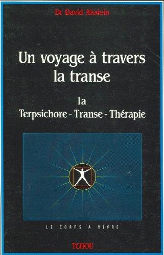 UN VOYAGE A TRAVERS LA TRANSE. La: David Akstein
