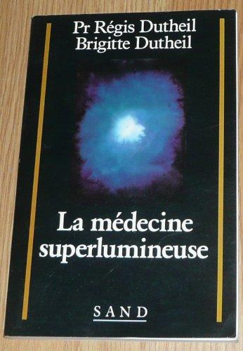 9782710705031: La médecine superlumineuse